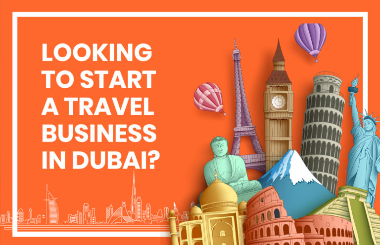 Looking To Start A Travel Business in Dubai? Here's The Right Time & The Good News!