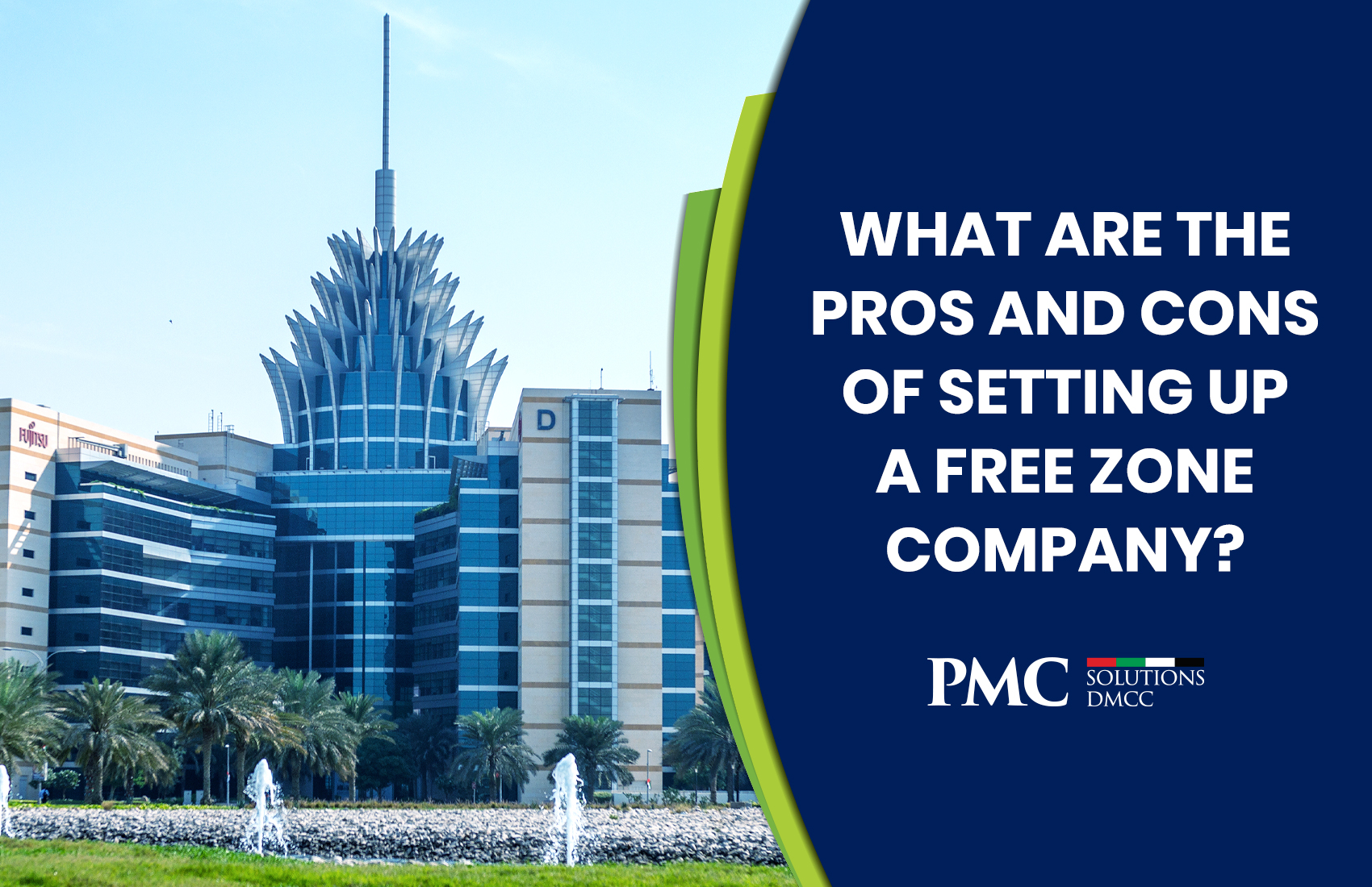 The Pros & Cons Of Setting Up A Free Zone Company in UAE