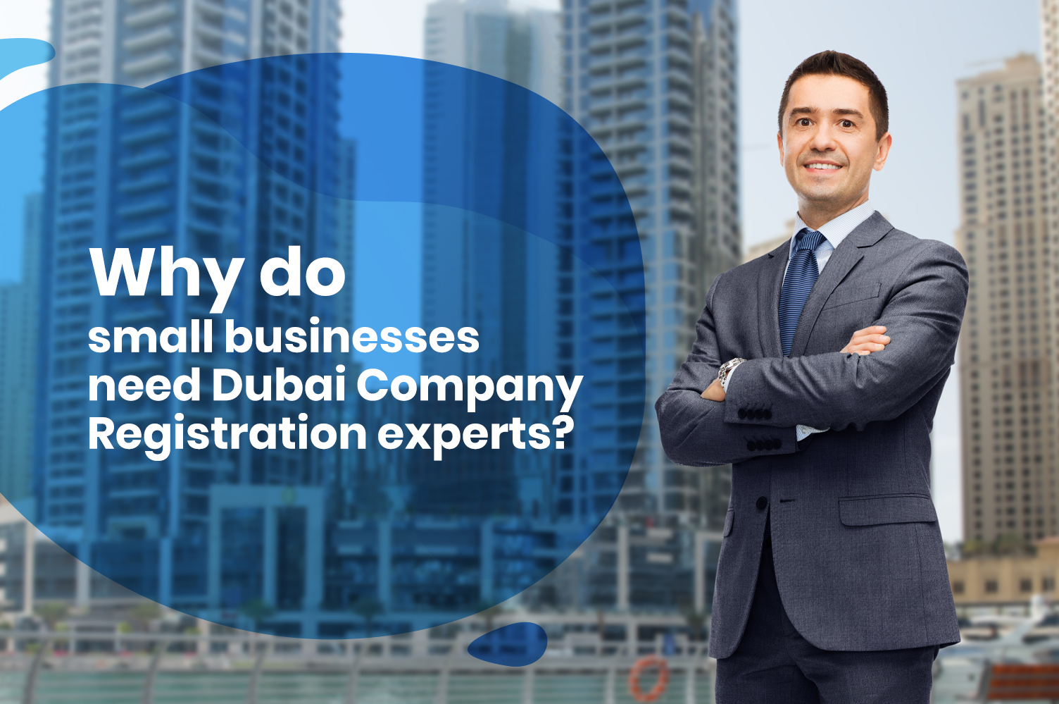 Why do small businesses need Dubai Company Registration experts?