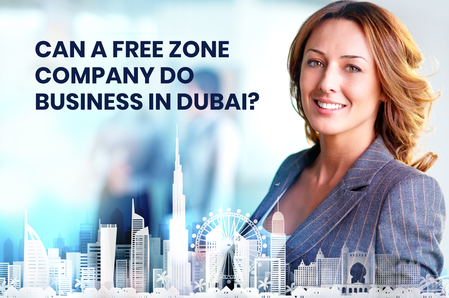 Can a Free zone company do business in Dubai?