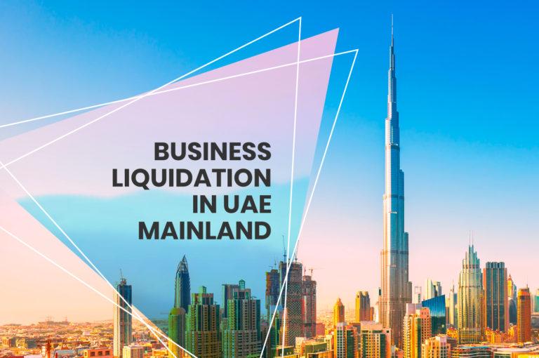 Business Liquidation in UAE Mainland