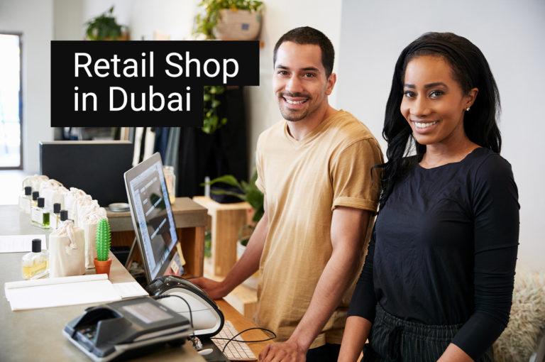 Opening a Retail Shop in Dubai, UAE