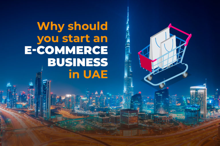 Why should you start an E-Commerce Business in UAE